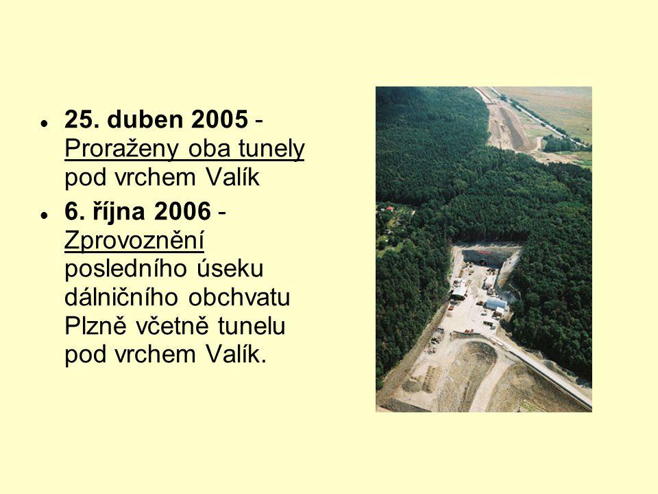 25. duben 2005 - Proraženy oba tunely pod vrchem Valík