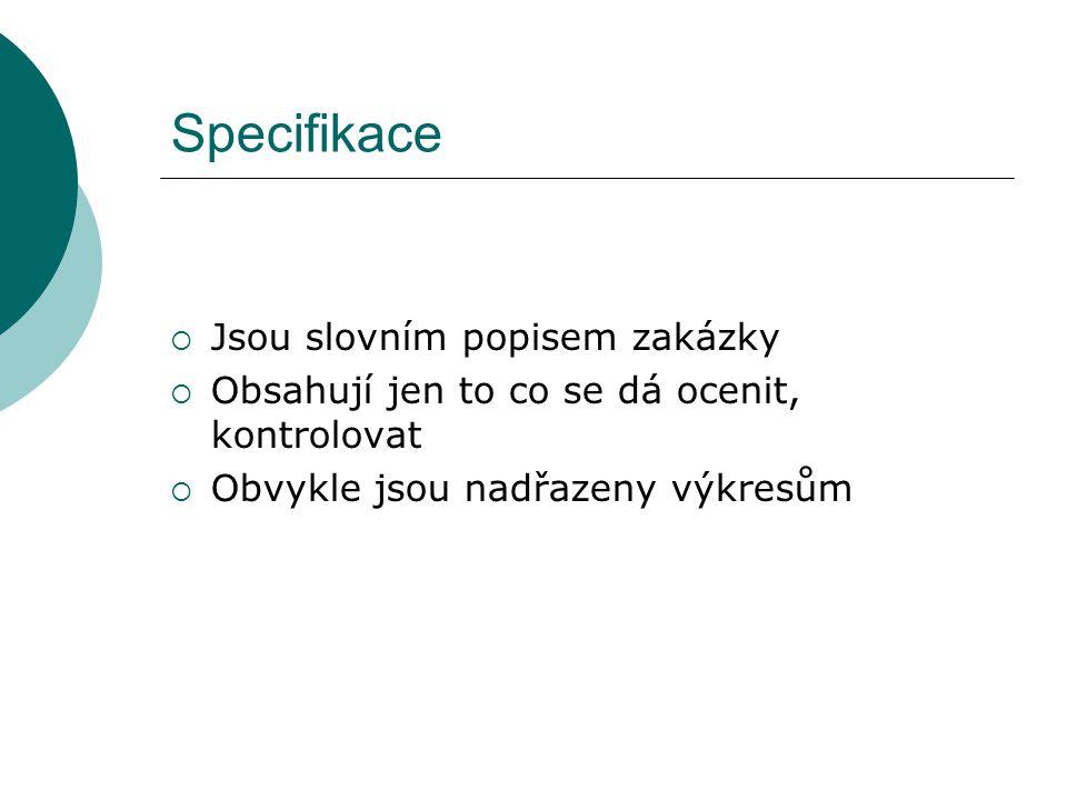 Specifikace Jsou slovním popisem zakázky