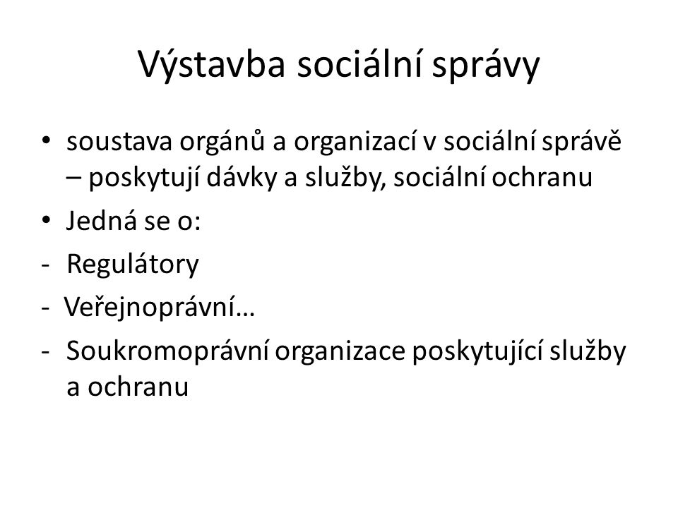 Výstavba sociální správy