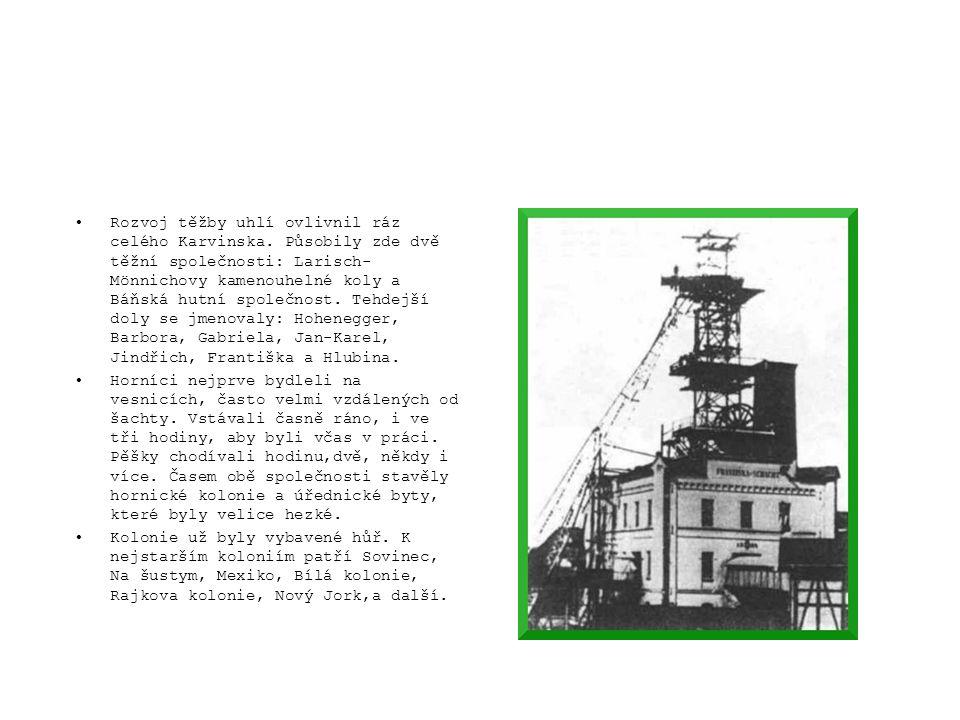 Rozvoj těžby uhlí ovlivnil ráz celého Karvinska