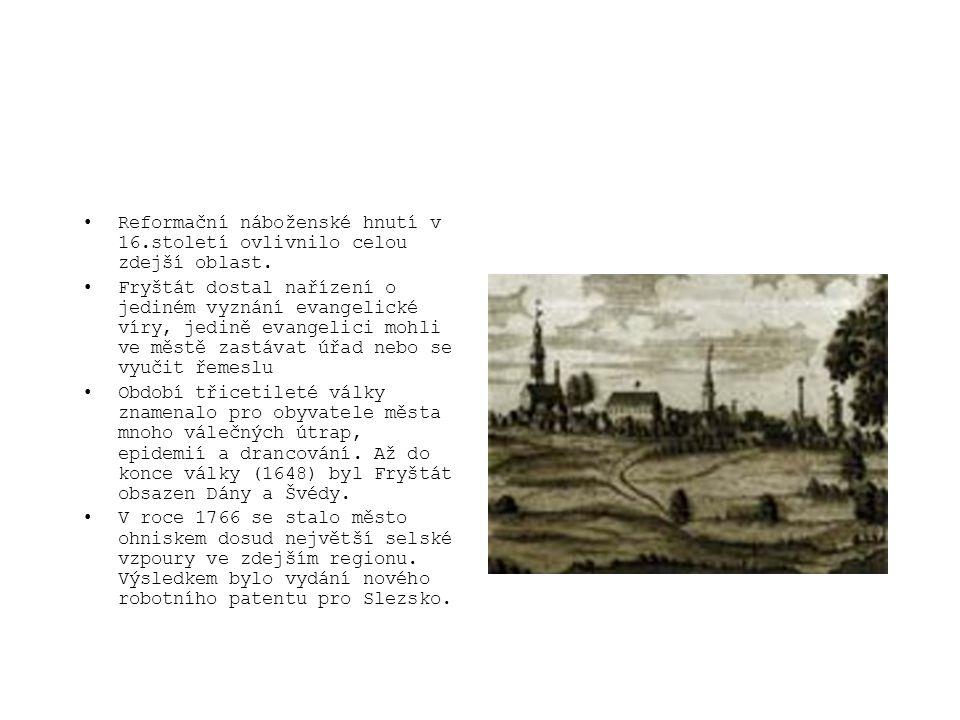 Reformační náboženské hnutí v 16.století ovlivnilo celou zdejší oblast.