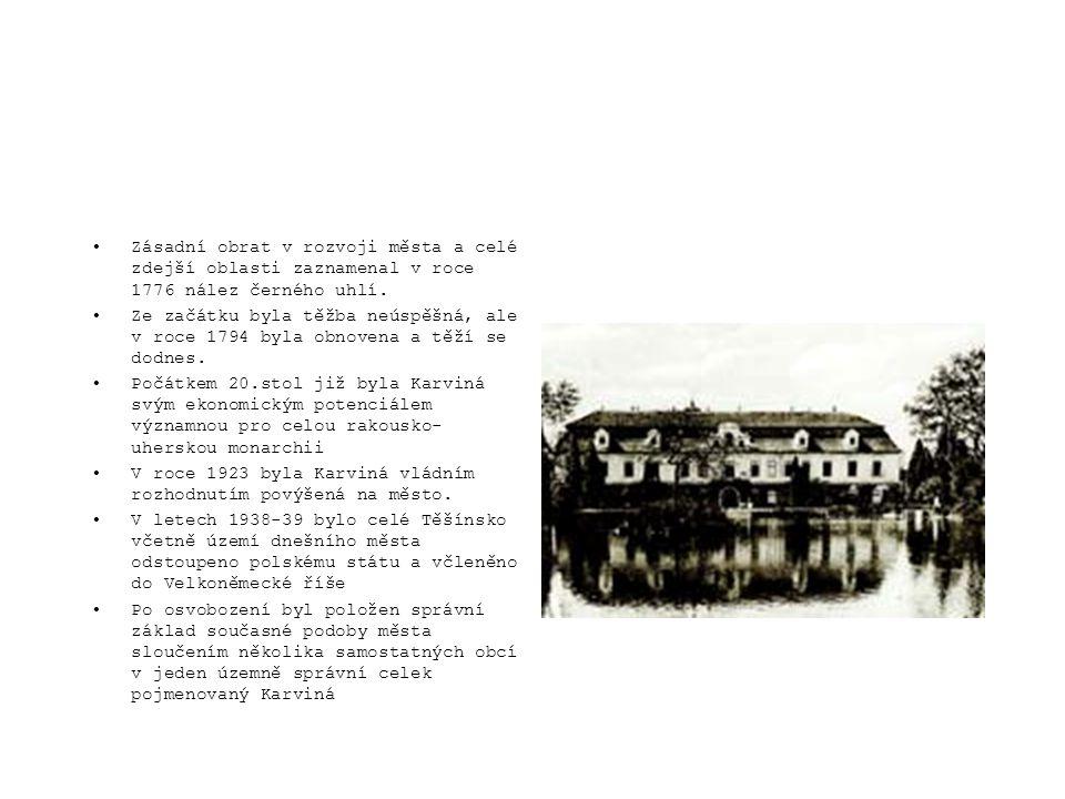 Zásadní obrat v rozvoji města a celé zdejší oblasti zaznamenal v roce 1776 nález černého uhlí.