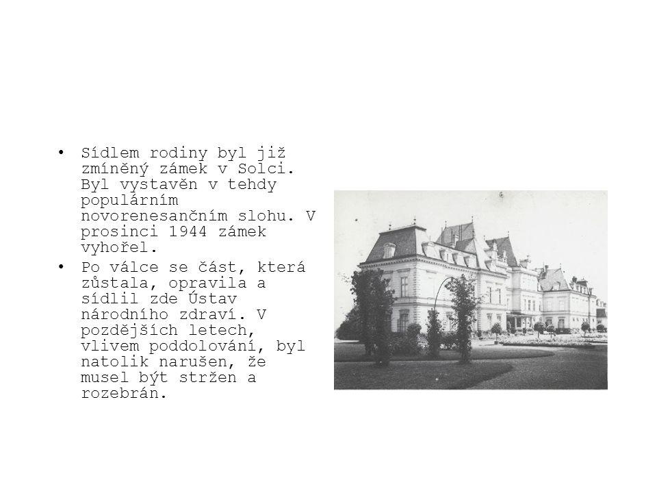 Sídlem rodiny byl již zmíněný zámek v Solci