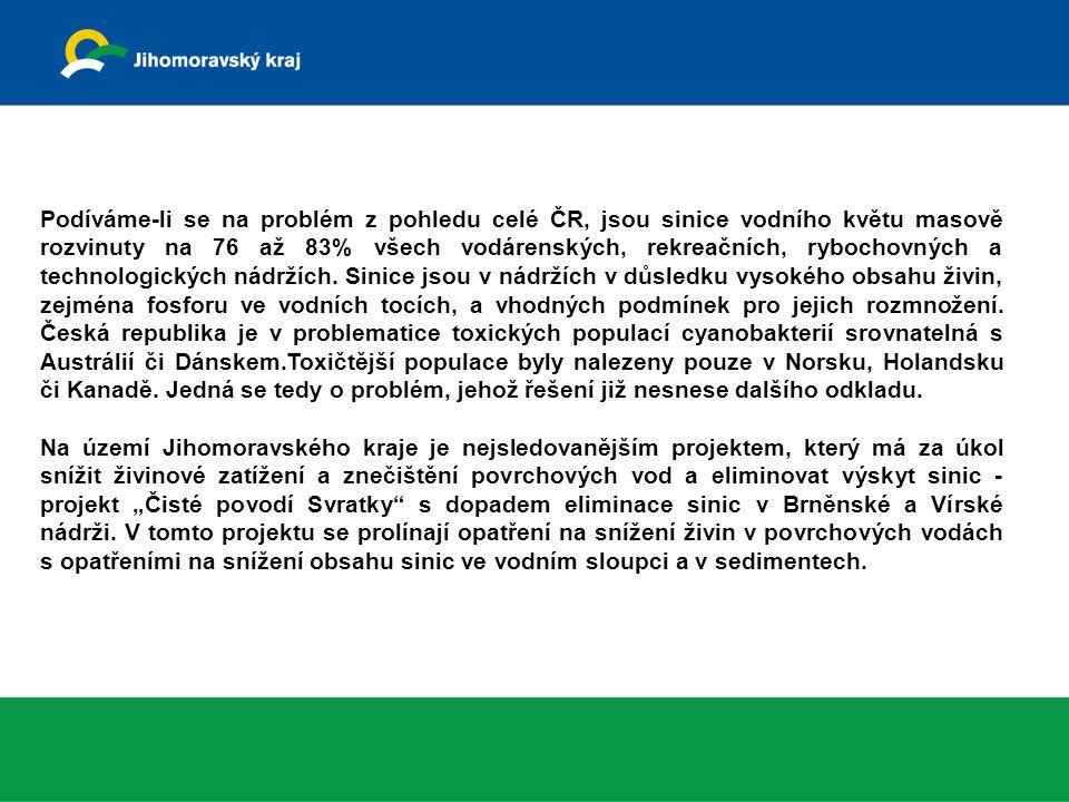 Podíváme-li se na problém z pohledu celé ČR, jsou sinice vodního květu masově rozvinuty na 76 až 83% všech vodárenských, rekreačních, rybochovných a technologických nádržích. Sinice jsou v nádržích v důsledku vysokého obsahu živin, zejména fosforu ve vodních tocích, a vhodných podmínek pro jejich rozmnožení. Česká republika je v problematice toxických populací cyanobakterií srovnatelná s Austrálií či Dánskem.Toxičtější populace byly nalezeny pouze v Norsku, Holandsku či Kanadě. Jedná se tedy o problém, jehož řešení již nesnese dalšího odkladu.