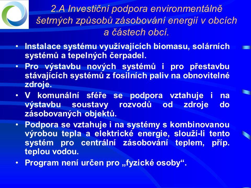 2.A Investiční podpora environmentálně šetrných způsobů zásobování energií v obcích a částech obcí.