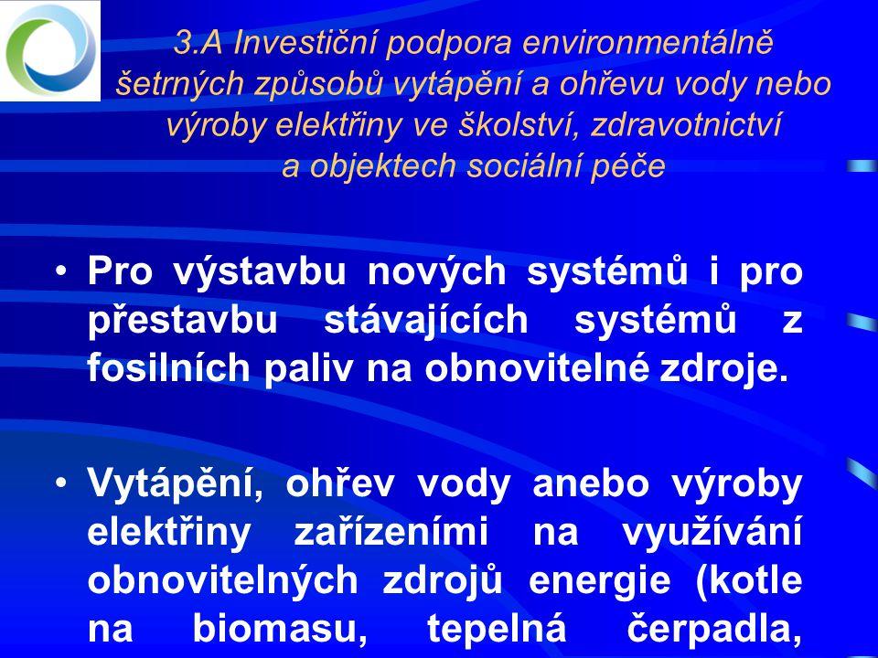 3.A Investiční podpora environmentálně šetrných způsobů vytápění a ohřevu vody nebo výroby elektřiny ve školství, zdravotnictví a objektech sociální péče