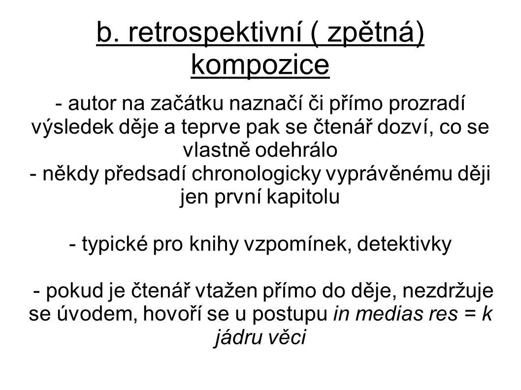 b. retrospektivní ( zpětná) kompozice
