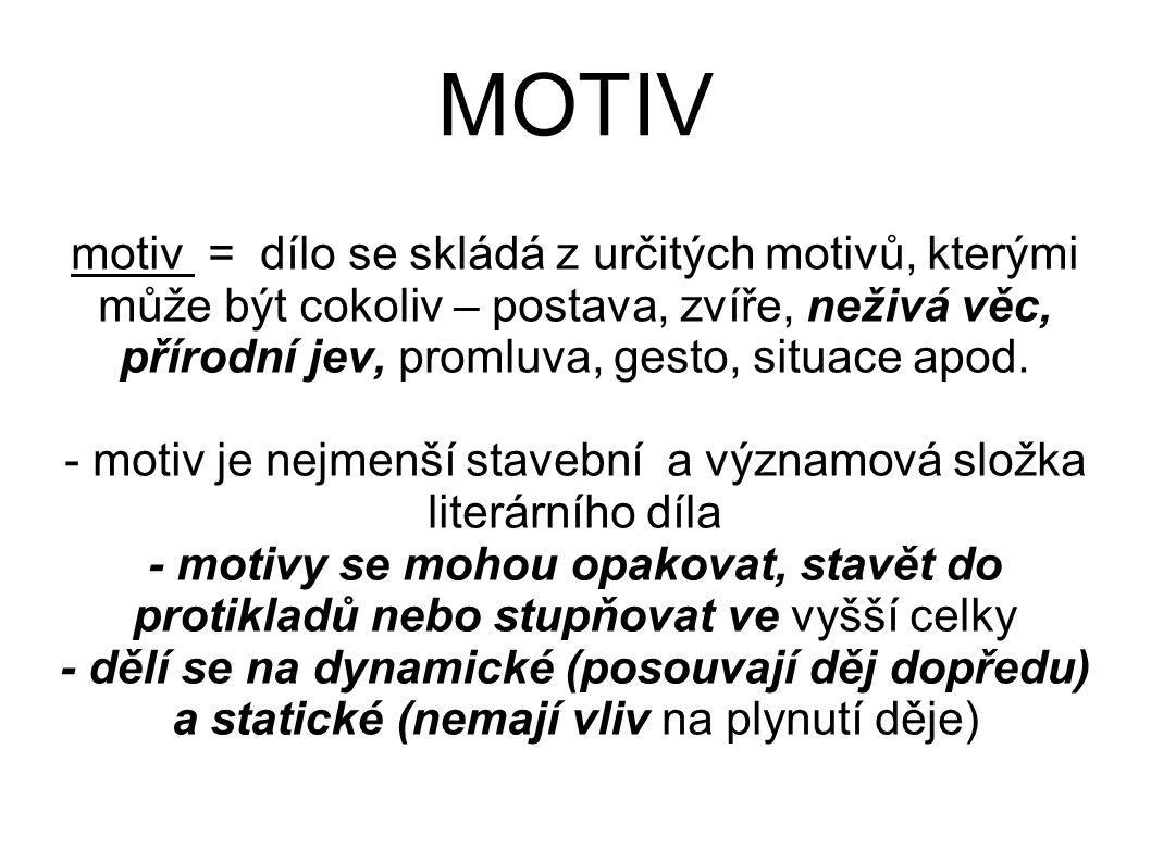 - motiv je nejmenší stavební a významová složka literárního díla