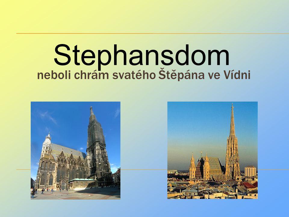 neboli chrám svatého Štěpána ve Vídni
