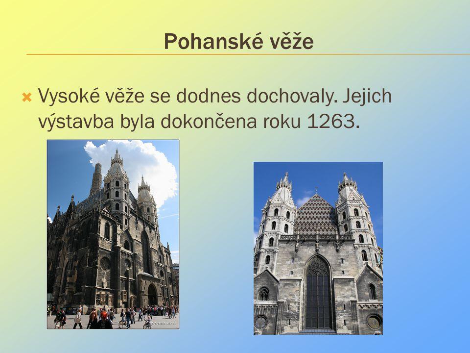 Pohanské věže Vysoké věže se dodnes dochovaly. Jejich výstavba byla dokončena roku 1263.