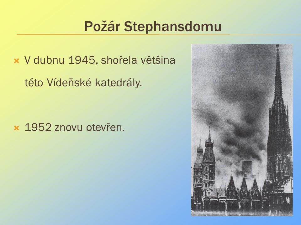 Požár Stephansdomu V dubnu 1945, shořela většina