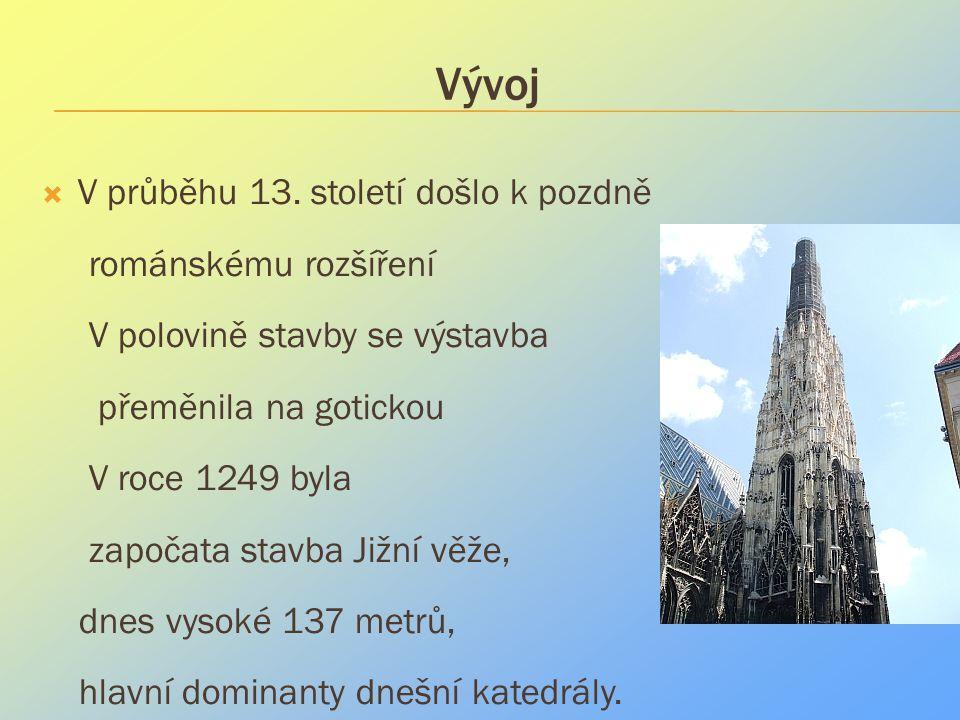 Vývoj V průběhu 13. století došlo k pozdně románskému rozšíření
