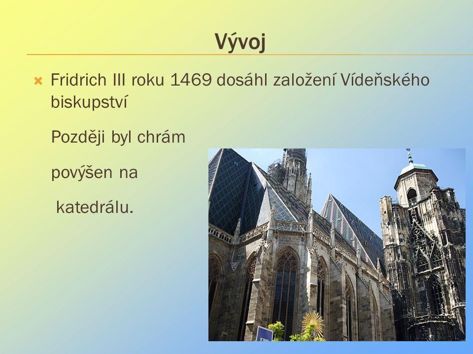 Vývoj Fridrich III roku 1469 dosáhl založení Vídeňského biskupství