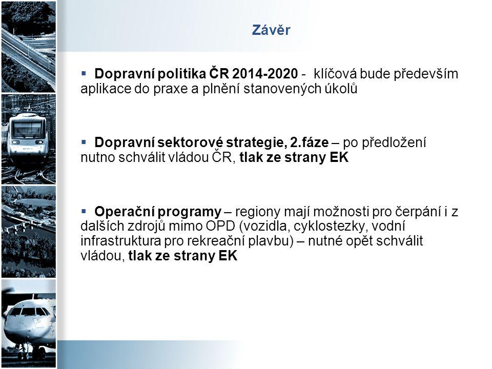 Závěr Dopravní politika ČR 2014-2020 - klíčová bude především aplikace do praxe a plnění stanovených úkolů.