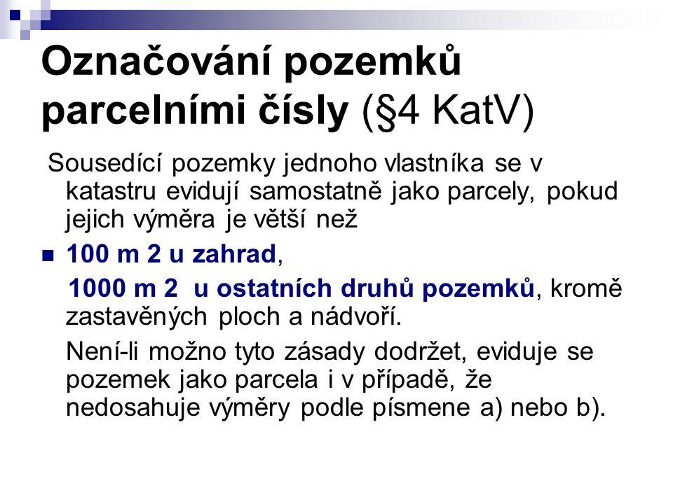 Označování pozemků parcelními čísly (§4 KatV)
