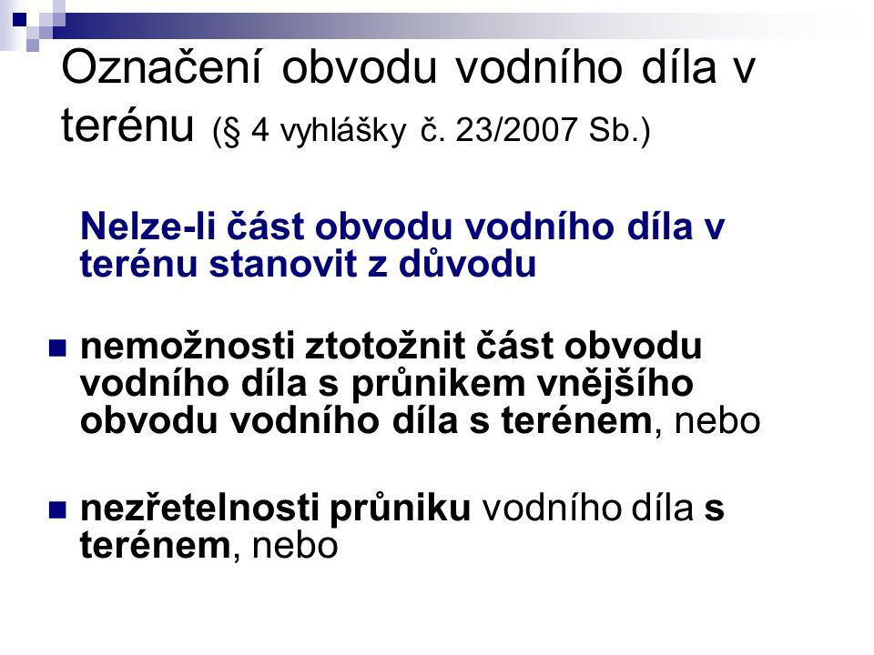 Označení obvodu vodního díla v terénu (§ 4 vyhlášky č. 23/2007 Sb.)