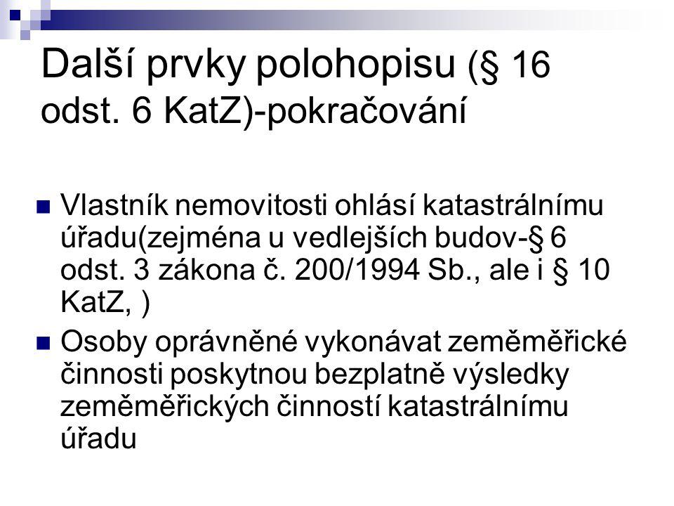 Další prvky polohopisu (§ 16 odst. 6 KatZ)-pokračování
