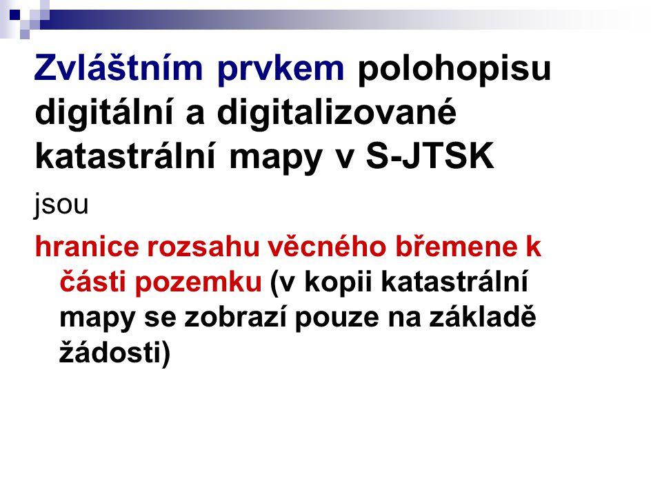 Zvláštním prvkem polohopisu digitální a digitalizované katastrální mapy v S-JTSK