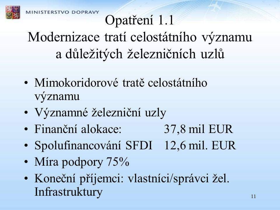 Opatření 1.1 Modernizace tratí celostátního významu a důležitých železničních uzlů