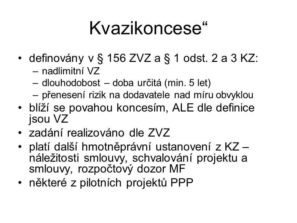 Kvazikoncese definovány v § 156 ZVZ a § 1 odst. 2 a 3 KZ: