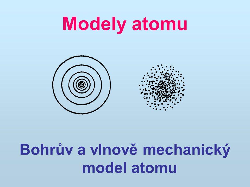 Bohrův a vlnově mechanický model atomu