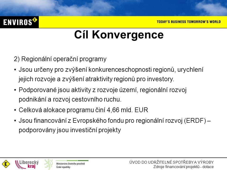 Cíl Konvergence 2) Regionální operační programy
