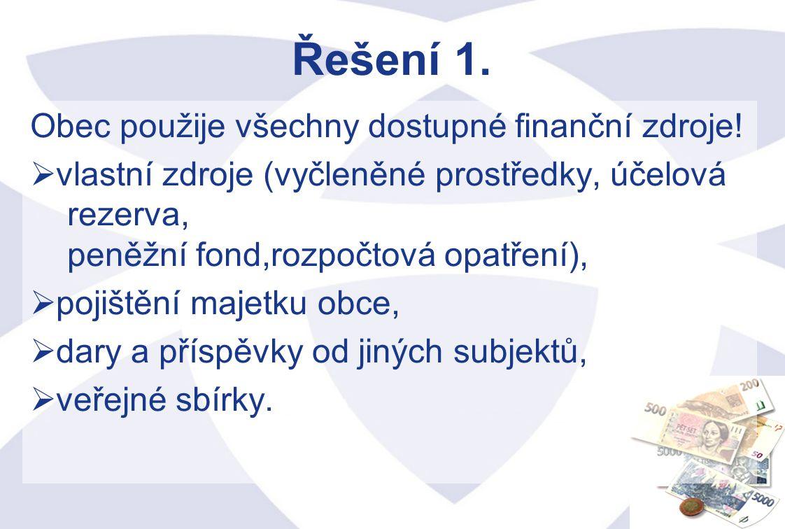 Řešení 1. Obec použije všechny dostupné finanční zdroje!