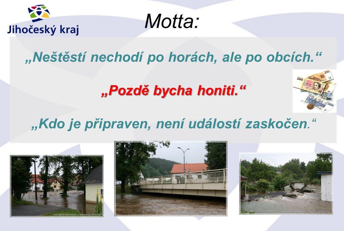 """""""Neštěstí nechodí po horách, ale po obcích."""
