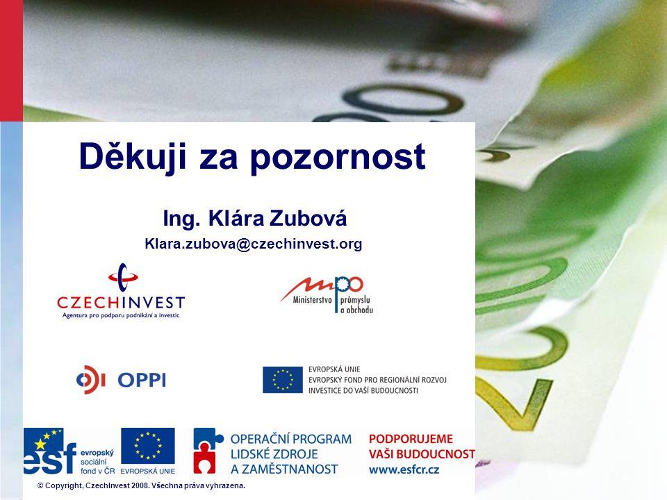Děkuji za pozornost Ing. Klára Zubová Klara.zubova@czechinvest.org