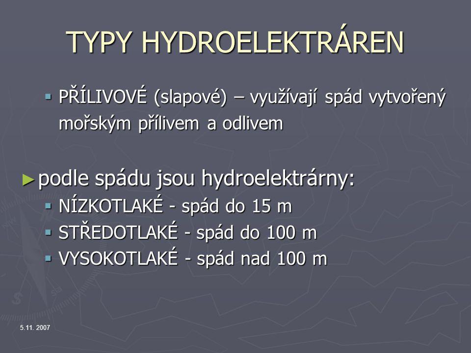 TYPY HYDROELEKTRÁREN podle spádu jsou hydroelektrárny: