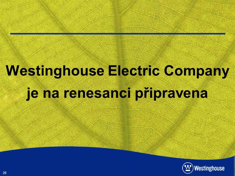 Westinghouse Electric Company je na renesanci připravena