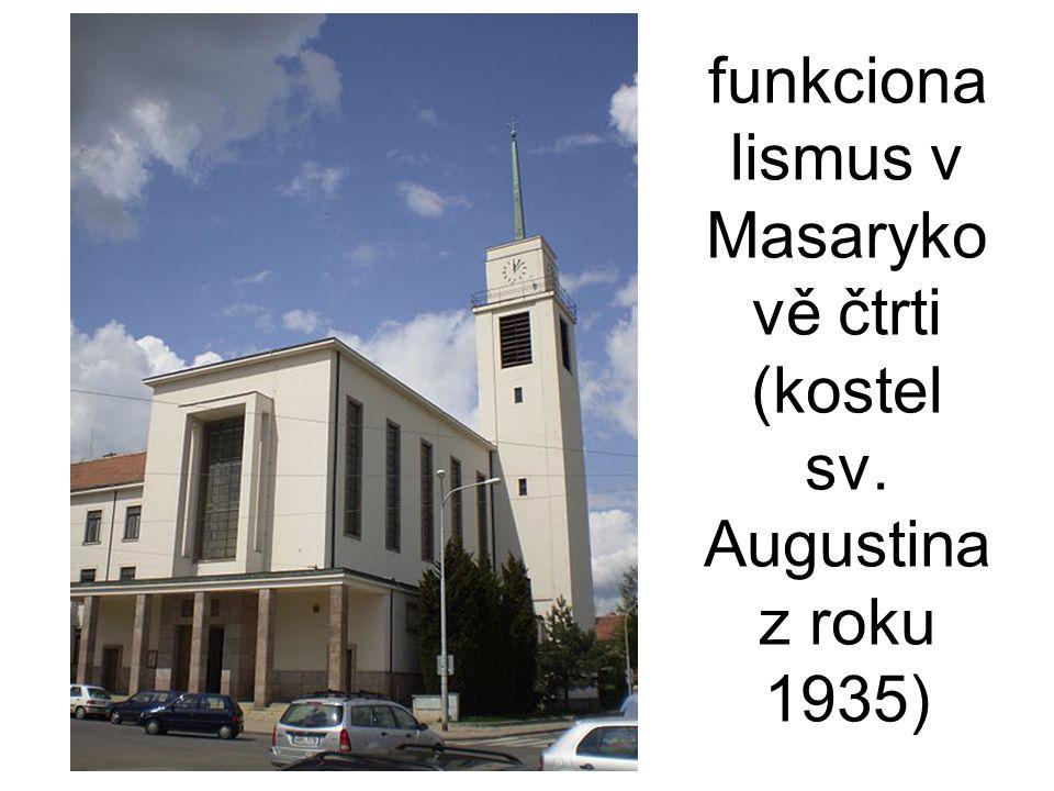 funkcionalismus v Masarykově čtrti (kostel sv. Augustina z roku 1935)