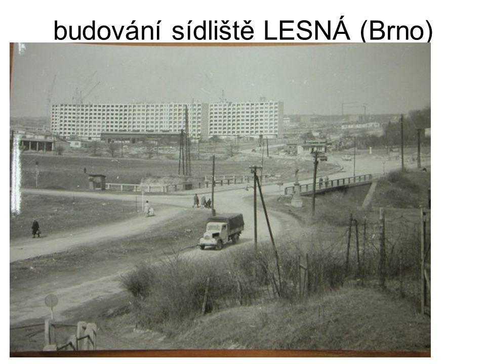 budování sídliště LESNÁ (Brno)
