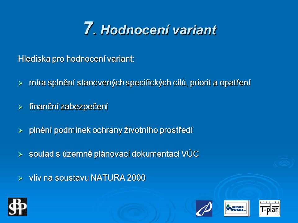 7. Hodnocení variant Hlediska pro hodnocení variant: