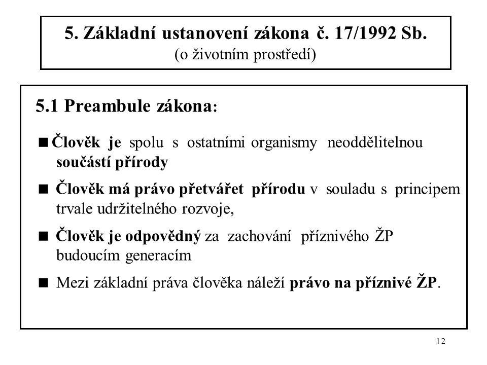 5. Základní ustanovení zákona č. 17/1992 Sb. (o životním prostředí)