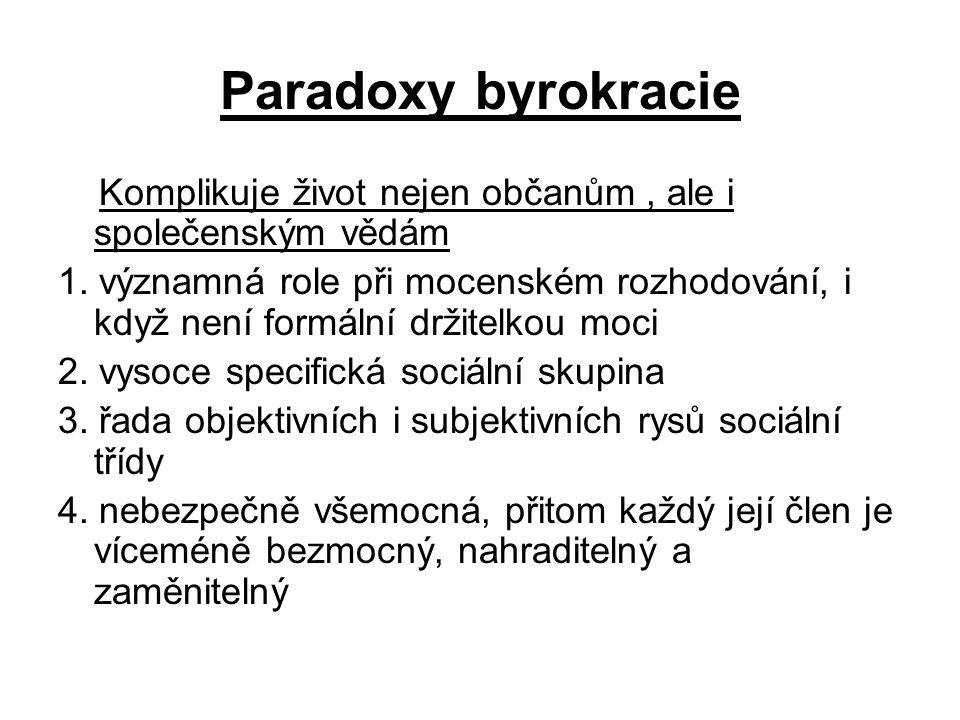 Paradoxy byrokracie Komplikuje život nejen občanům , ale i společenským vědám.