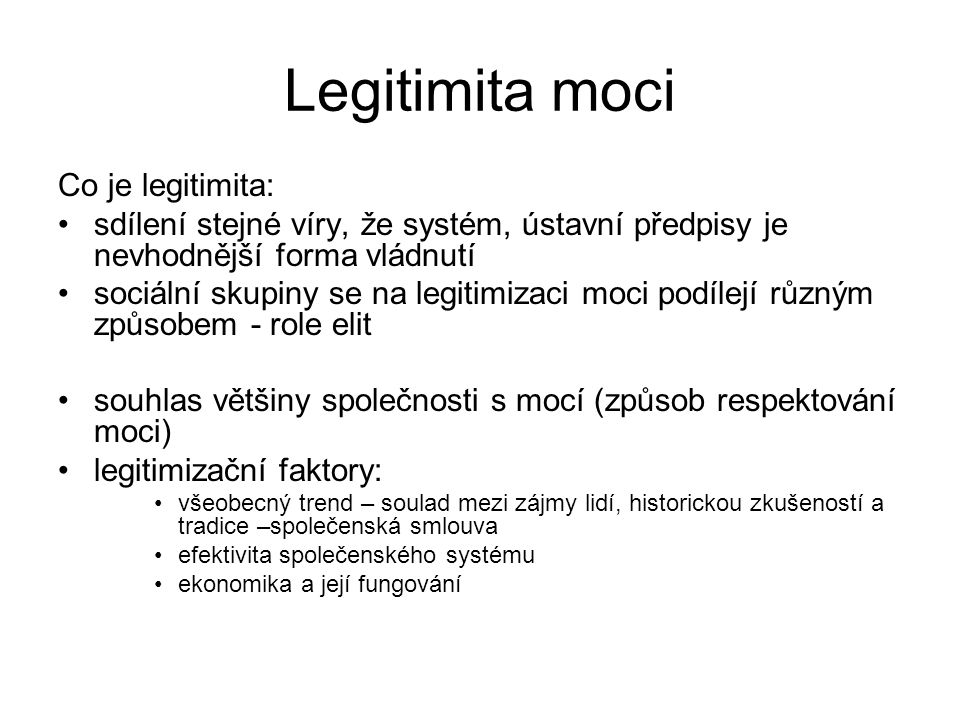 Legitimita moci Co je legitimita: