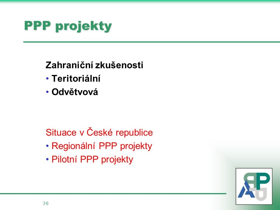 PPP projekty Zahraniční zkušenosti Teritoriální Odvětvová