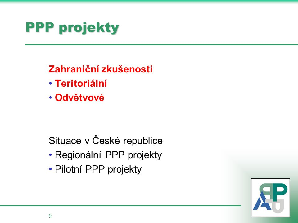 PPP projekty Zahraniční zkušenosti Teritoriální Odvětvové
