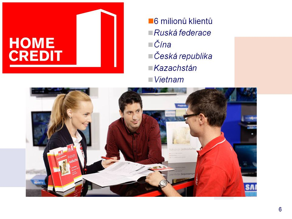 6 milionů klientů Ruská federace Čína Česká republika Kazachstán