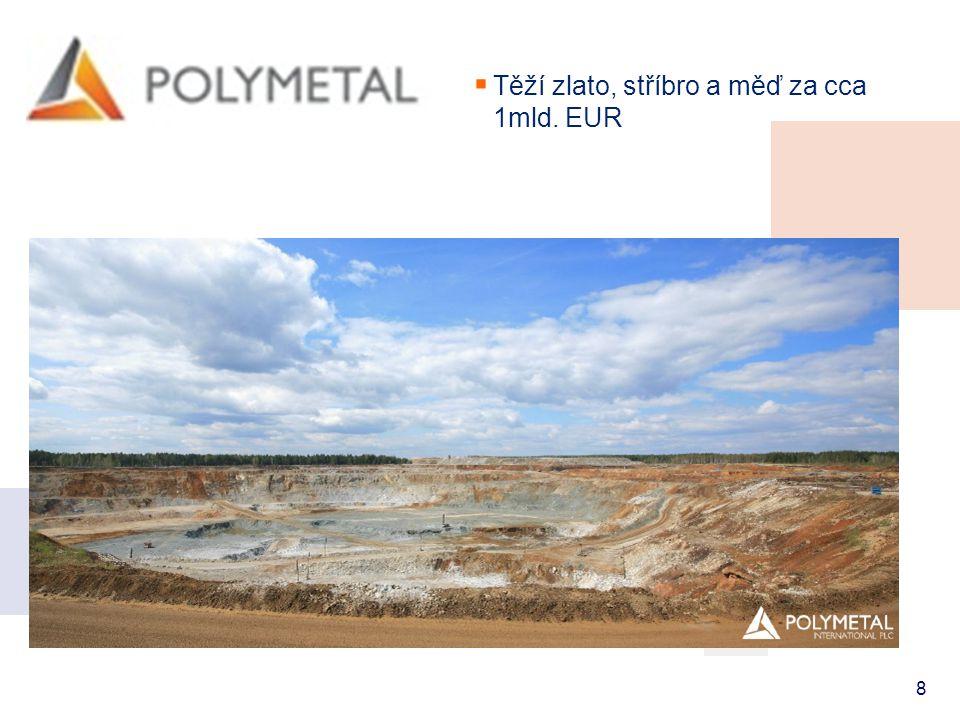 Těží zlato, stříbro a měď za cca 1mld. EUR