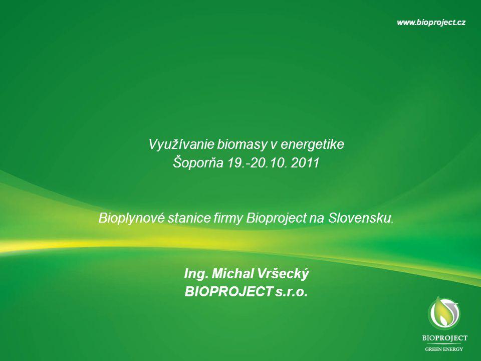 Ing. Michal Vršecký BIOPROJECT s.r.o.