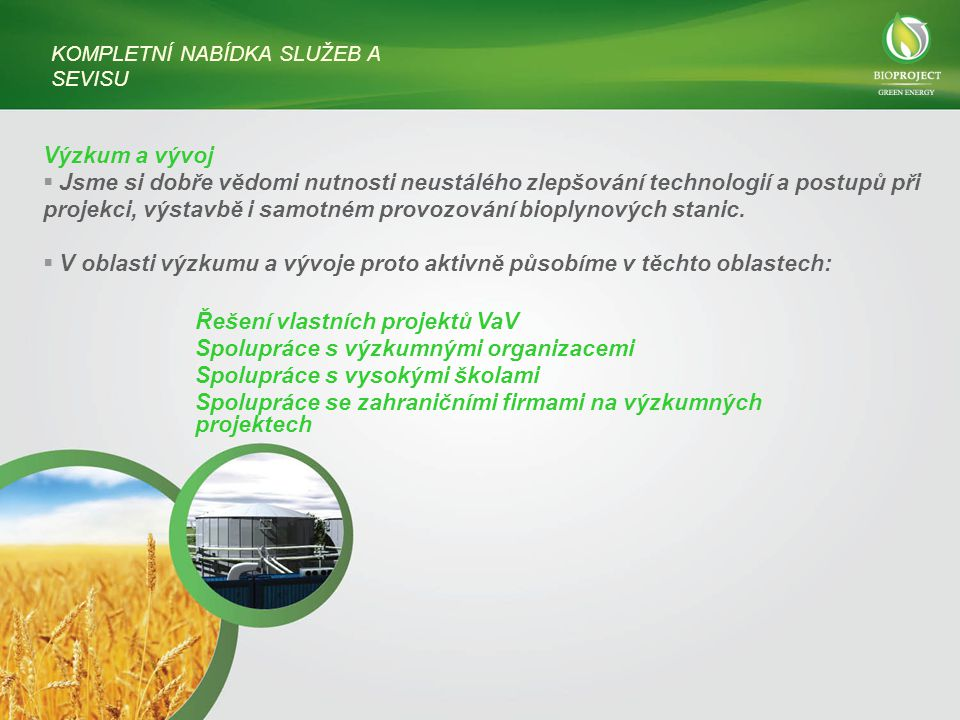 projekci, výstavbě i samotném provozování bioplynových stanic.