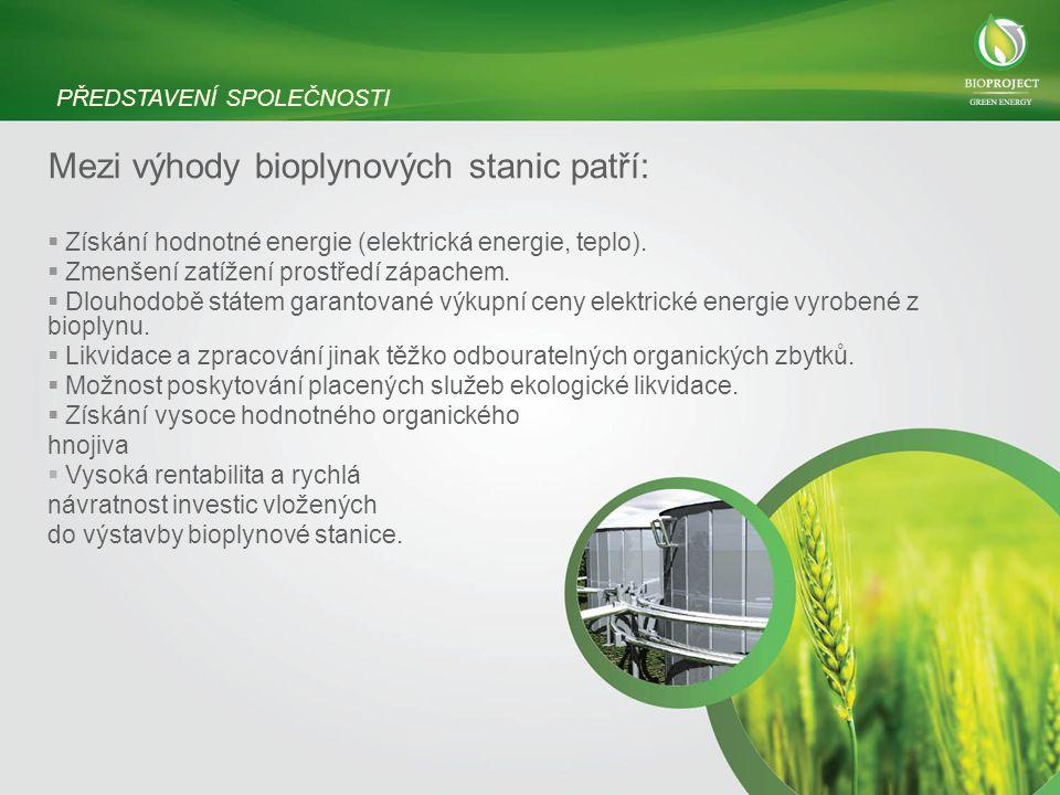Mezi výhody bioplynových stanic patří: