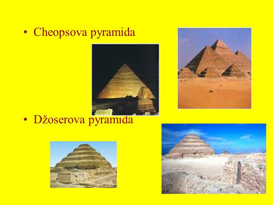 Cheopsova pyramida Džoserova pyramida