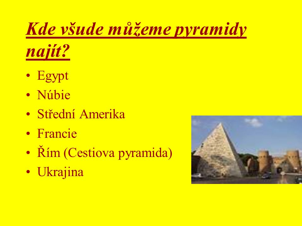 Kde všude můžeme pyramidy najít