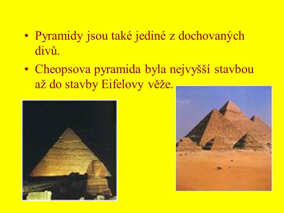 Pyramidy jsou také jediné z dochovaných divů.