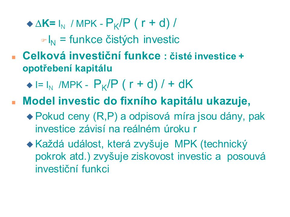 IN = funkce čistých investic