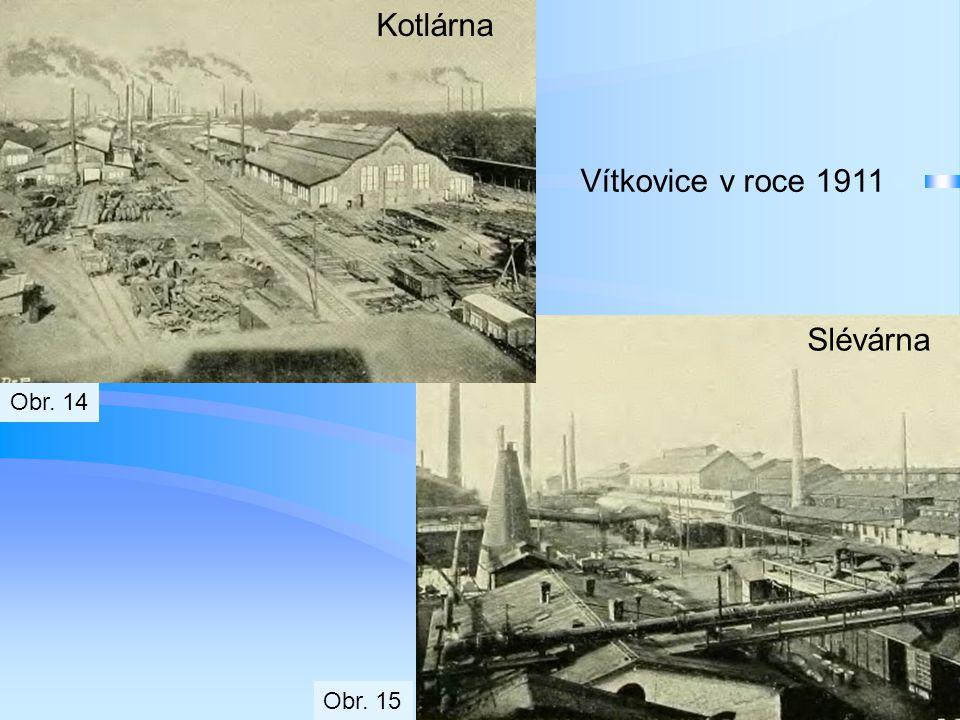 Kotlárna Vítkovice v roce 1911 Slévárna Obr. 14 Obr. 15