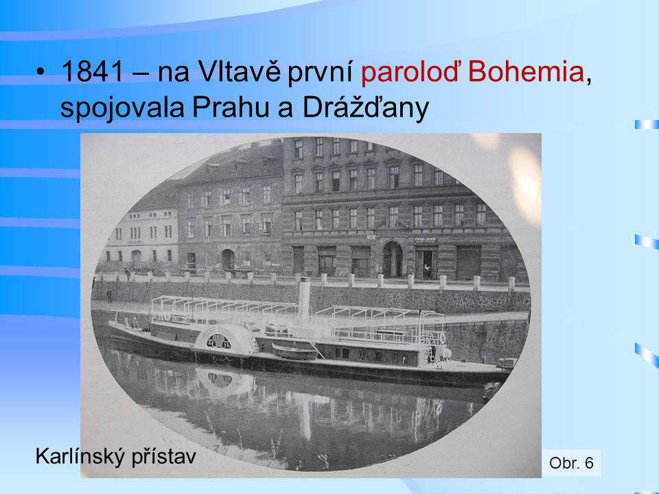 1841 – na Vltavě první paroloď Bohemia, spojovala Prahu a Drážďany
